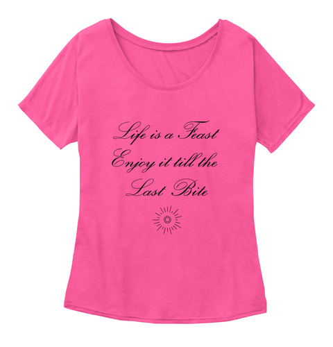 Life Is A Feast Enjoy It Till The Last Bite Berry  T-Shirt Front