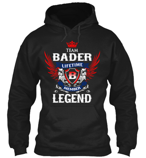 Team Bader Lifetime Member Legend Black T-Shirt Front