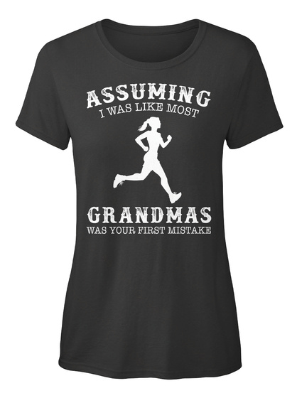 Assuming I Was Like Most Grandmas Was Your First Mistake Black Women's T-Shirt Front