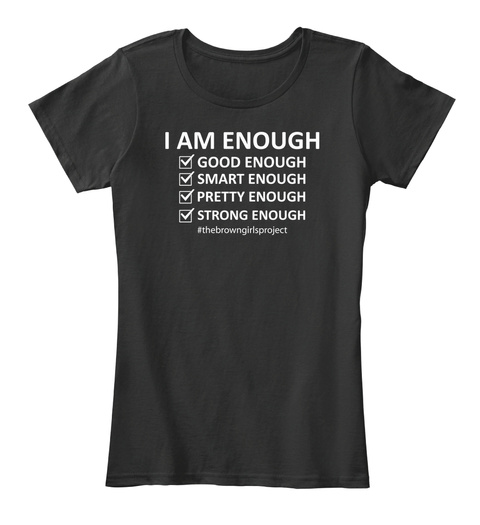 I Am Enough   Brown Girl   Brown Eyes Black Women's T-Shirt Front