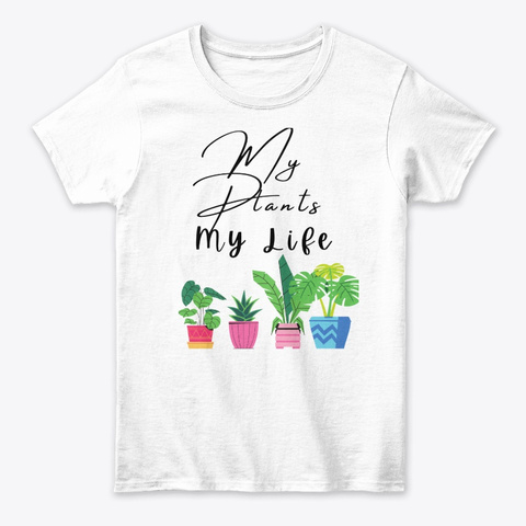My Plants My Life   Lotusmagus White T-Shirt Front