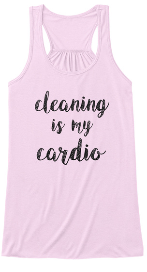 Cleaning Is My Cardio Soft Pink T-Shirt Front