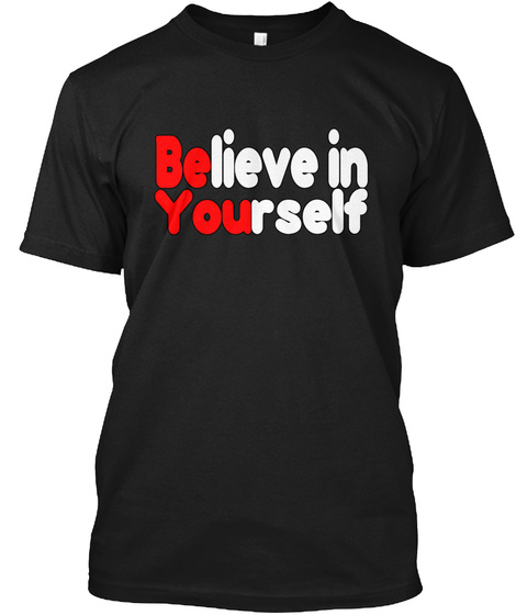 Be You, Believe In Yourself Black T-Shirt Front