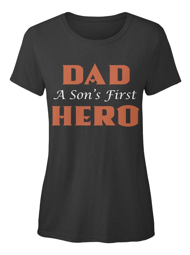 Quality-Dad-A-Son-039-s-First-Hero-T-shirt-Elegant-pour-T-shirt-Elegant-pour-Femme