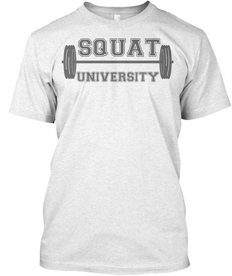 Squat University Heather White T-Shirt Front