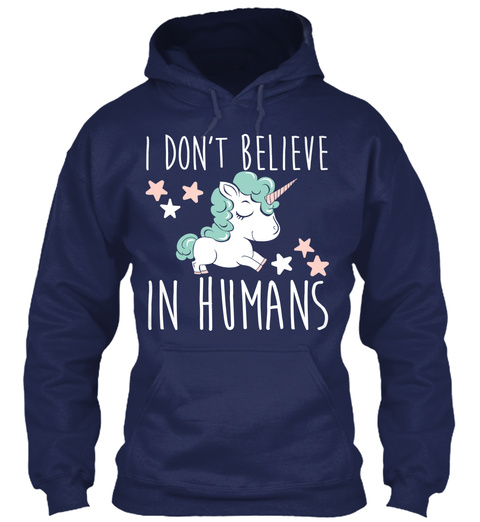I Don't Believe In Humans Navy Sweatshirt Front
