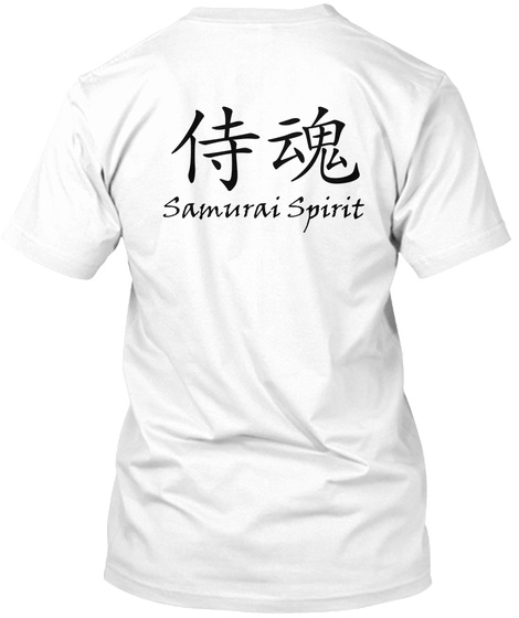 Samurai Spirit (Black): Do You Have One? White T-Shirt Back