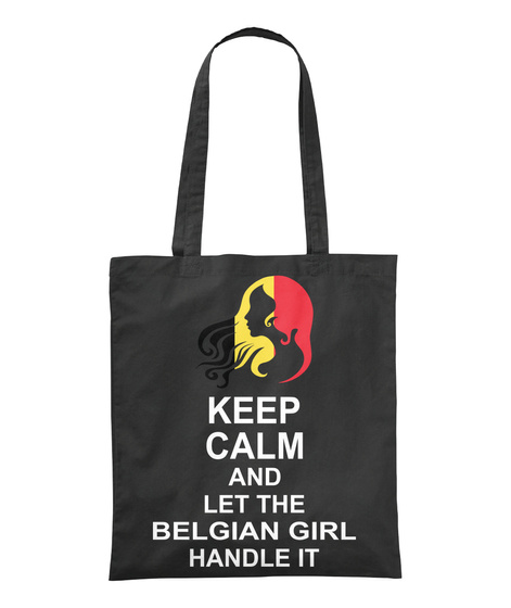 Keep Calm And Let The Belgian Girl Handle It Black T-Shirt Front