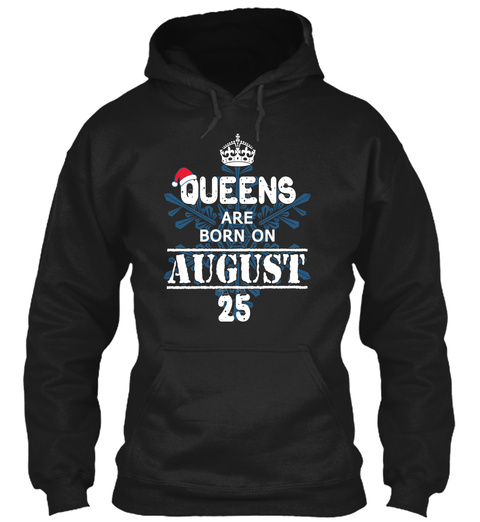 Christmas Queens Are Born On August 25 Black T-Shirt Front