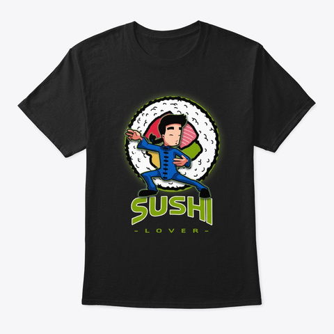 Funny Sushi Lover Japanese Cuisine Tee  Black Maglietta Front