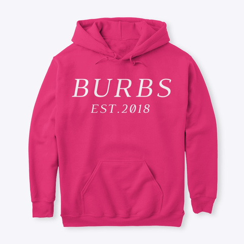 Classic Burbs Hoodie   All Colors Heliconia T-Shirt Front