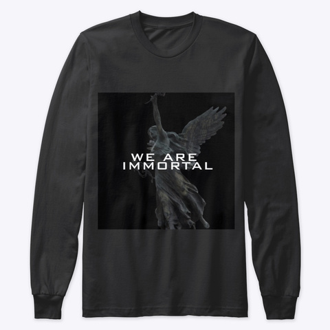 We Are Immortal Black T-Shirt Front