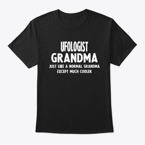 Gifts For Ufologist Grandma Black T-Shirt Front
