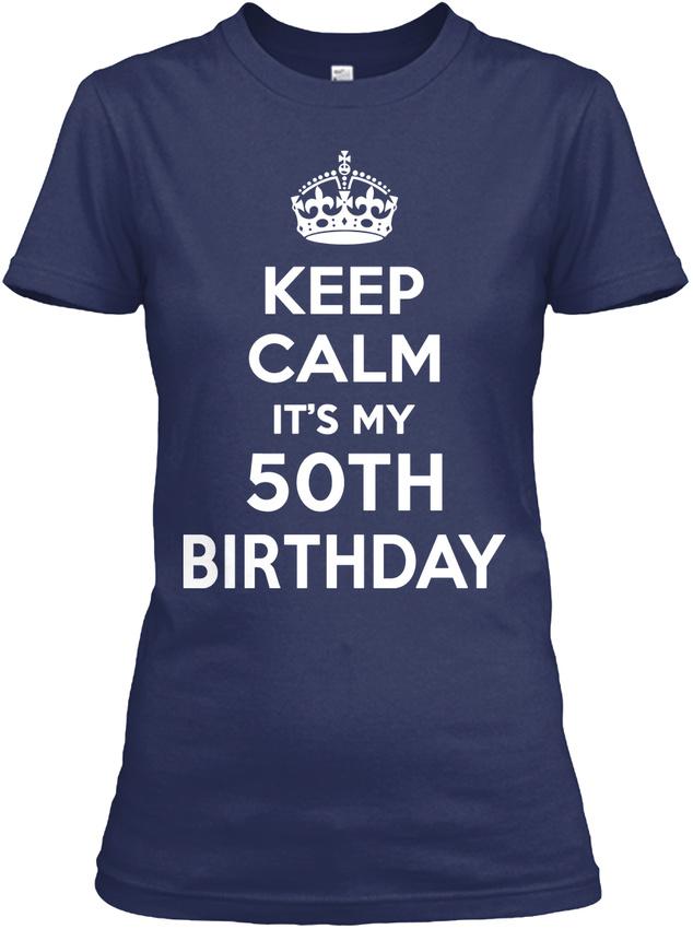 keep calm 50th birthday party gift idea its my gildan women s tee