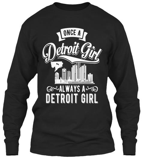 Once A Detroit Girl Always A Detroit Girl Black T-Shirt Front