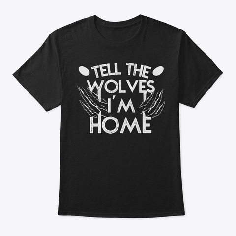 Tell The Wolves, I'm Home Black T-Shirt Front