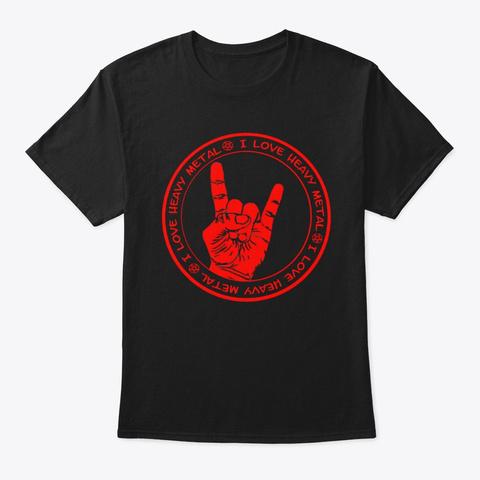 I Love Heavy Metal  Men's Tee  Black Camiseta Front