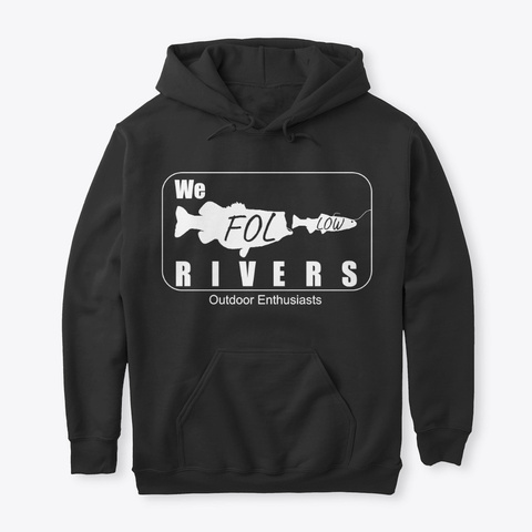 We Follow Rivers Slow Roll Hoodie Black T-Shirt Front