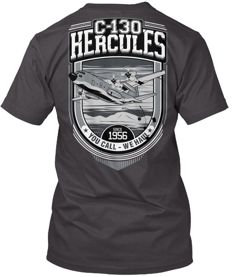 C 130 Hercules 1956 You Call We Hall Heathered Charcoal  T-Shirt Back
