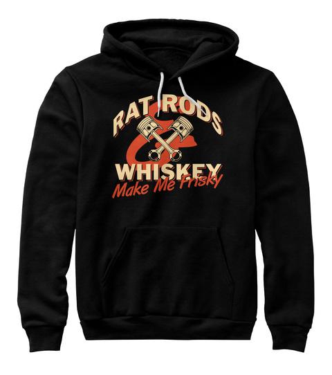 Rat Rods Whisky Make Me Frisky Black T-Shirt Front