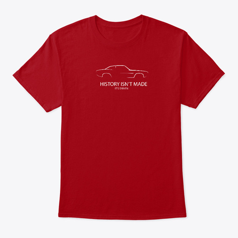 History Is Driven Deep Red T-Shirt Front
