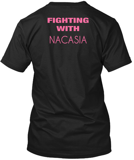Fighting With Nacasia Black T-Shirt Back