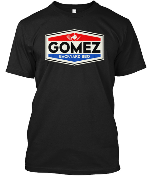 Gomez Backyard Bbq Black T-Shirt Front
