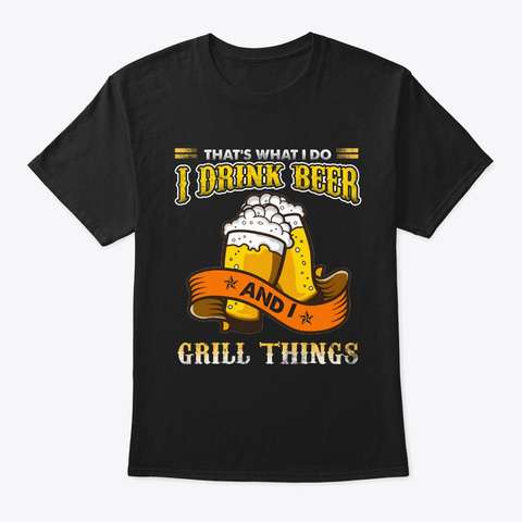Funny Beer Lover Bbq Party Lover T Shirt Black T-Shirt Front