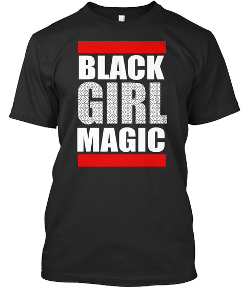 Black Girl Magic T-Shirt Front