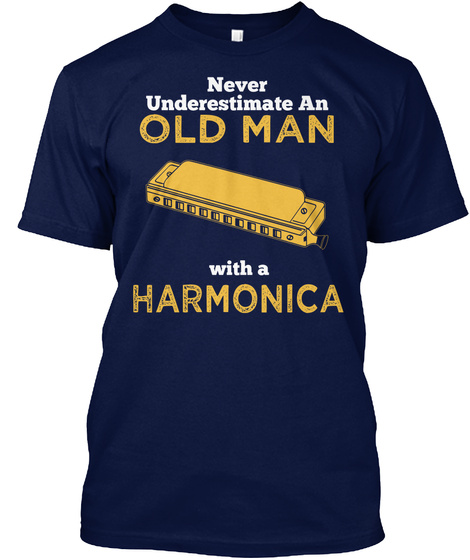 Never Underestimate An Old Man With A Harmonica Navy T-Shirt Front
