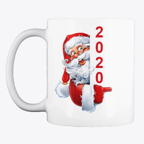 Gift Christmas Gift Mug Santa 2020  White T-Shirt Front
