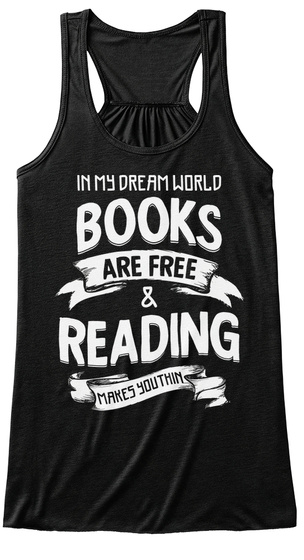 In My Dream World Books Are Frew & Reading Makes You Think Black T-Shirt Front
