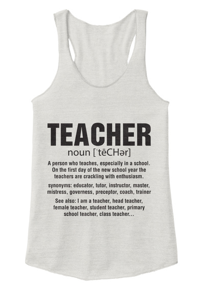Teacher Noun[Techer] A Person Who Teaches, Especially In A School. On The First Day Of The New School Year The... Eco Ivory  T-Shirt Front