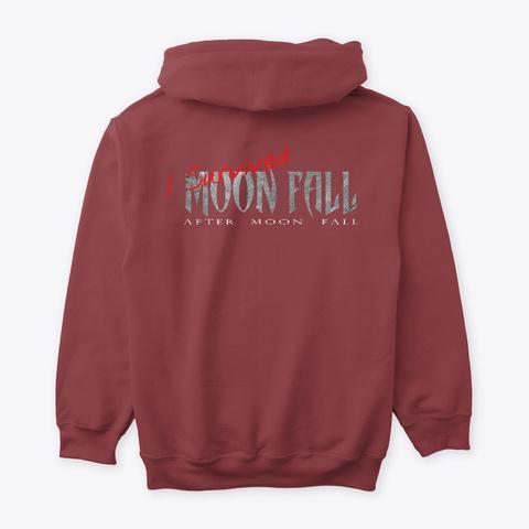 I Survived Moon Fall   Dark Colors Maroon T-Shirt Back