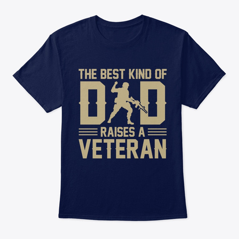 The Best Kind Of Dad Raises A Veteran Navy T-Shirt Front
