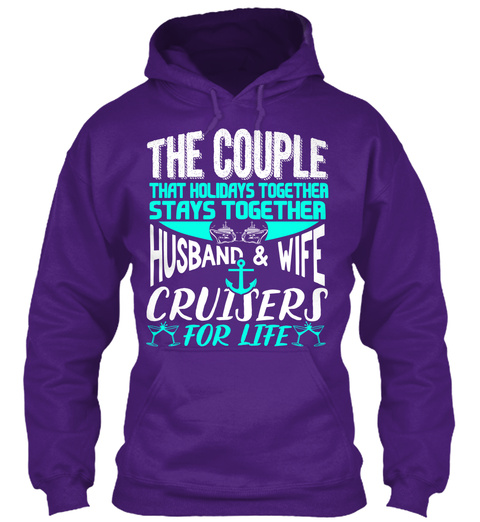 The Couple That Holidays Together Stays Together Husband & Wife Cruisers For Life Purple Sweatshirt Front