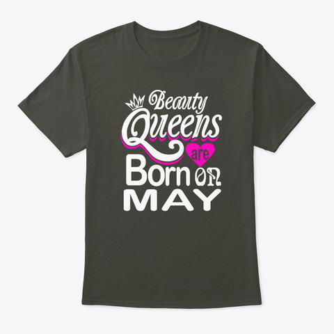 Queens Are Born In May Smoke Gray T-Shirt Front