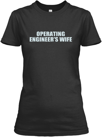 Operating Engineer's Wife Black T-Shirt Front