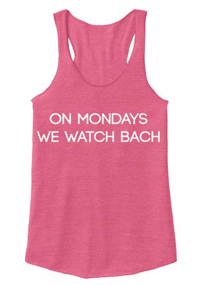 On Mondays We Watch Bach Eco True Azalea T-Shirt Front