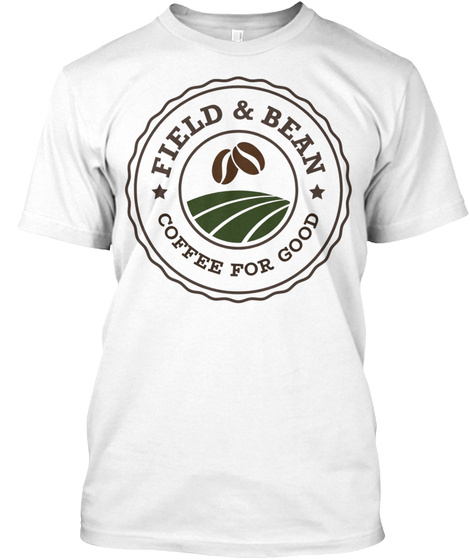Field And Bean Merch White T-Shirt Front