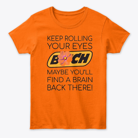 Keep Rolling Your Eyes Orange T-Shirt Front