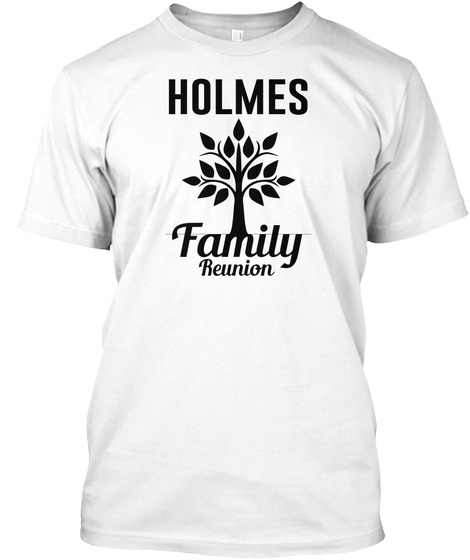 Holmes Family Reunion White T-Shirt Front