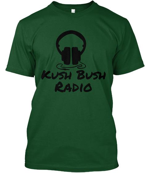 Kush Bush Radio  Deep Forest T-Shirt Front