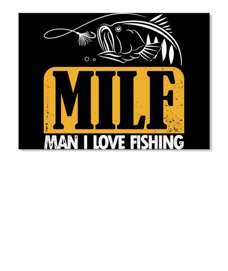 Wear the man i love fishing shirt milf man i love for Man i love fishing