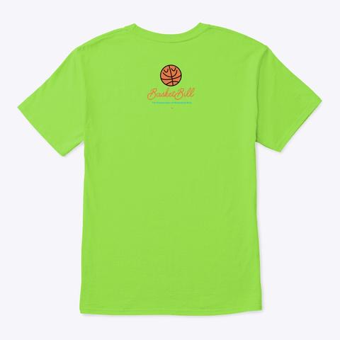 Basket Bill™ Bliss Mode Lime T-Shirt Back