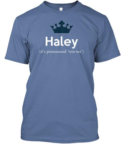 Haley It's Pronounced Win Ner Denim Blue T-Shirt Front