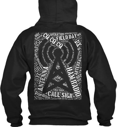 Operation Qrz Cq Cq Cq Antenna Call Sign Hamradio Antenna Qrp Dx Dxpedition Contest Black Sweatshirt Back