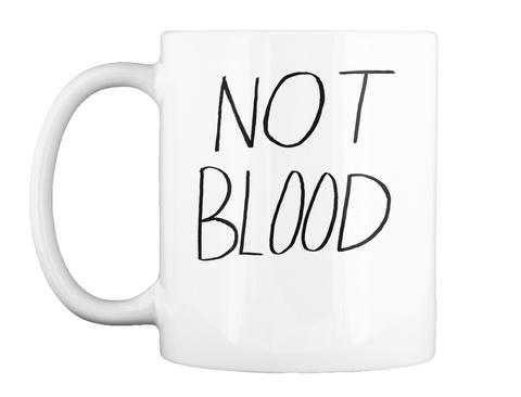Not Blood White Mug Front
