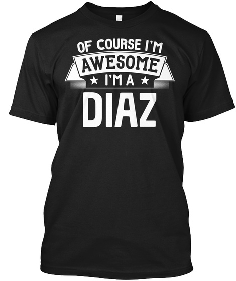 Diaz First Or Last Name Family Reunion Gift Black T-Shirt Front