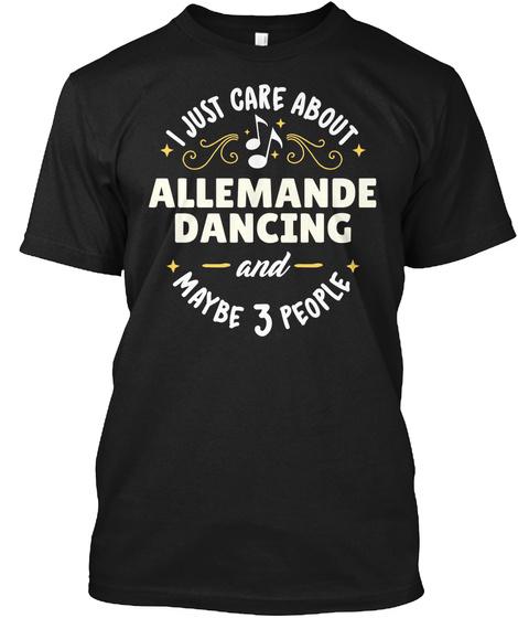 Funny Allemande Dancing Gift For Dancers Black T-Shirt Front